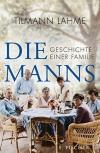 Die Manns: Geschichte einer Familie - 1