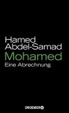 Mohamed: Eine Abrechnung von Hamed Abdel-Samad