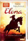 Elena - Ein Leben für Pferde. In letzter Sekunde