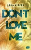 Don't love me