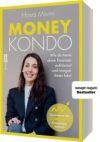 Money Kondo. Wie du heute deine Finanzen aufräumst und morgen freier lebst