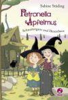 Petronella Apfelmus. Schnattergans und Hexenhaus