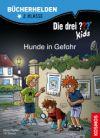Die drei ??? Kids. Bücherhelden - Hunde in Gefahr