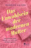 Das Unwohlsein der modernen Mutter