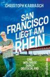 San Francisco liegt am Rhein