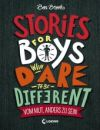 Stories for Boys Who Dare to be Different. Vom Mut, anders zu sein