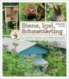 Biene, Igel, Schmetterling. So wird Ihr Garten zum Naturparadies