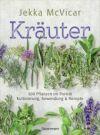 Kräuter: 300 Pflanzen im Porträt