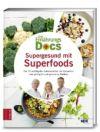 Die Ernährungs-Docs. Supergesund mit Superfoods