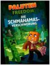 Freedom. Die Schmahamas-Verschwörung